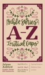 Bible Stories: A - Z Initial Caps