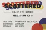 Scattered BS/BA Group Exhibiton by Rebekah Thuline