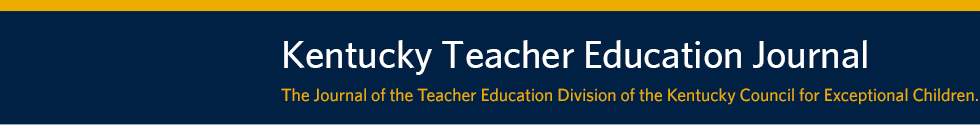 Kentucky Teacher Education Journal: The Journal of the Teacher Education Division of the Kentucky Council for Exceptional Children